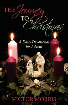 The Journey to Christmas: A Daily Devotional for Advent