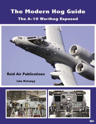 The Modern Hog Guide: The A-10 Warthog Exposed