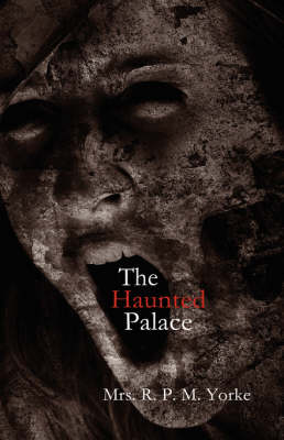 The Haunted Palace; or, The Horrors of Ventoliene