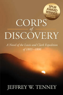 Corps of Discovery: A Novel of the Lewis and Clark Expedition of 1803-1806