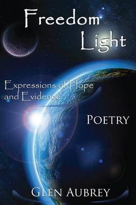 Freedom Light: Expressions of Hope and Evidence