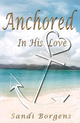 Anchored in His Love