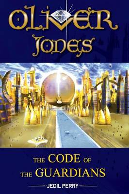 Oliver Jones: The Code of the Guardians