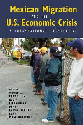 Mexican Migration and the U.S. Economic Crisis: A Transnational Perspective