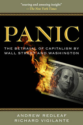 Panic: The Betrayal of Capitalism by Wall Street and Washington
