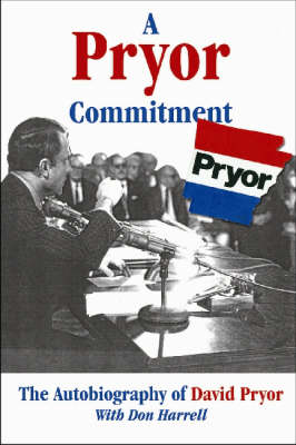 A Pryor Commitment: The Autobiography of David Pryor