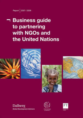 Business Guide to Partnering with NGOs and the United Nations: 2007-2008