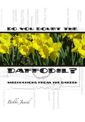 Do You Doubt the Daffodil?