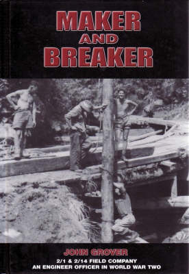 Maker and Breaker: an Engineer Officer in World War Two
