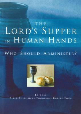 The Lord's Supper in Human Hands: Who Should Administer?
