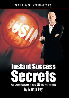 The Private Investigator's Instant Success Secrets