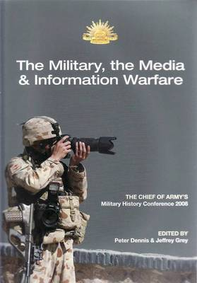 The Military and the Media: the 2008 Chief of Army Military History Conference