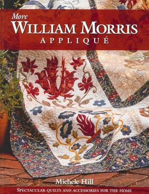 More William Morris Applique: Quilts and Accessories for the Home