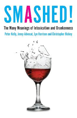 Smashed!: The Many Meanings of Intoxication and Drunkenness