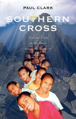 Southern Cross: Lost and Found on the Streets and in the Jungles of Peru