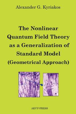 The Nonlinear Quantum Field Theory as a Generalization of Standard Model (Geometrical Approach)