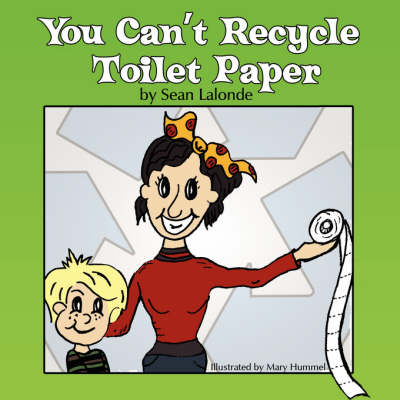 You Can't Recycle Toilet Paper