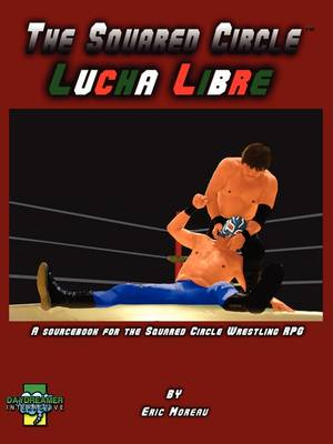 The Squared Circle: Lucha Libre