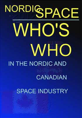 NordicSpace: Who's Who in the Nordic and Canadian Space Industry: 2012
