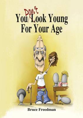 You Don't Look Young for Your Age