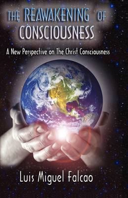 The Reawakening of Consciousness: A New Perspective on the Christ Consciousness