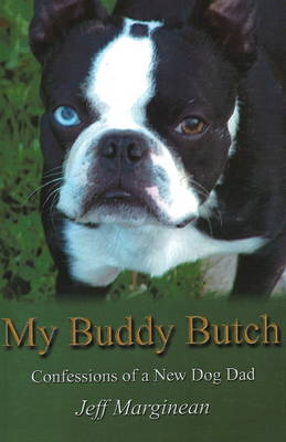 My Buddy Butch: Confessions of a New Dog Dad