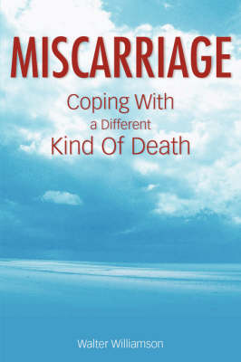 Miscarriage: Coping With a Different Kind of Death