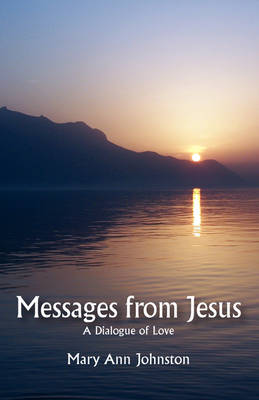 Messages from Jesus: A Dialogue of Love
