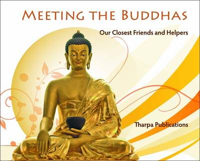 Meeting the Buddhas: Our Closest Friends and Helpers