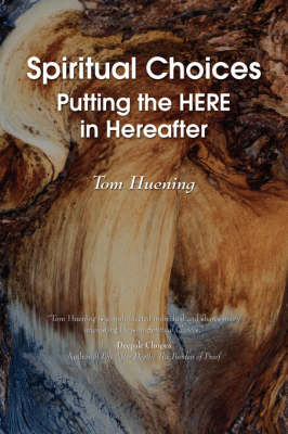 Spiritual Choices: Putting the HERE in Hereafter