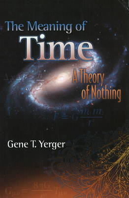 Meaning of Time: A Theory of Nothing