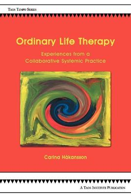 Ordinary Life Therapy: Experiences from a Collaborative Systemic Practice