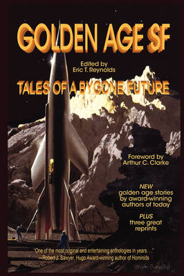 Golden Age SF: Tales of a Bygone Future