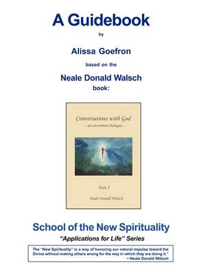 CONVERSATIONS WITH GOD, Book 3 - A Guidebook