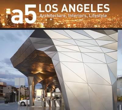 A5 Architecture Series: Los Angeles: Architecture, Interiors, Lifestyle
