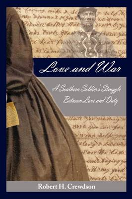 Love and War, A Southern Soldier's Struggle Between Love and Duty