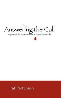 Answering the Call: Inspirational Devotionals from a Tested Paramedic