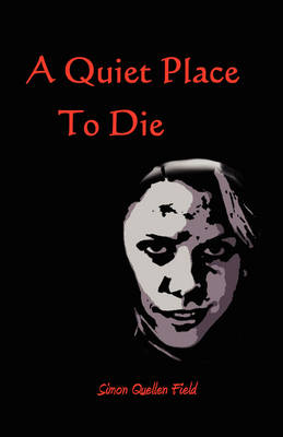 A Quiet Place To Die