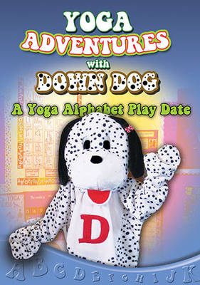 Yoga Adventures with Down Dog: A Yoga Alphabet Playdate