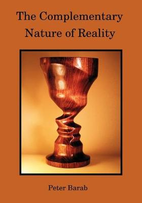 The Complementary Nature of Reality