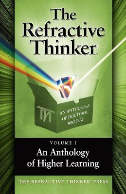 The Refractive Thinker, Volume One: An Anthology of Higher Learning