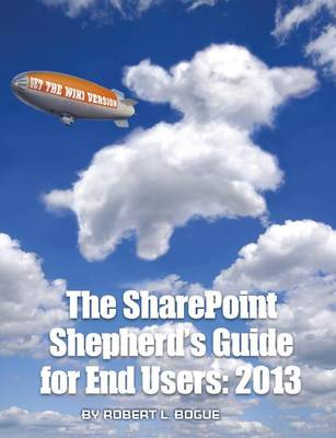 The SharePoint Shepherd's Guide for End Users: 2013