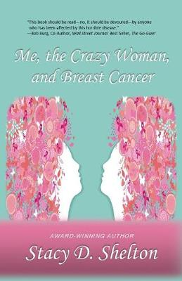 Me, the Crazy Woman, and Breast Cancer