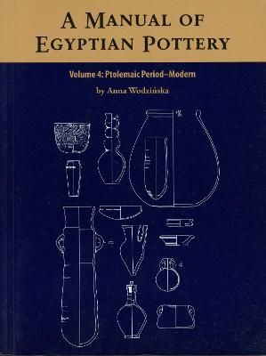 A Manual of Egyptian Pottery Volume 4: Ptolemaic through Modern Period