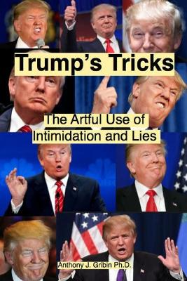Trump's Tricks: The Artful Use of Intimidation and Lies