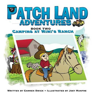Patch Land Adventures Book Two Camping at Mimi's Ranch