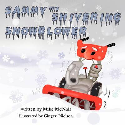 Sammy the Shivering Snowblower