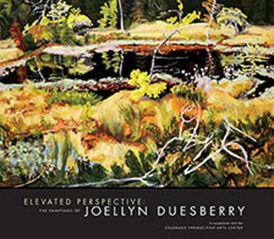 Elevated Perspective: The Paintings of Joellyn Duesberry