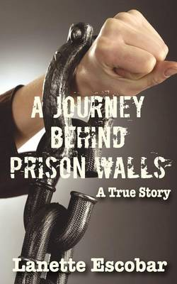 A Journey Behind Prison Walls