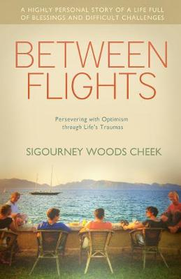 Between Flights: Persevering with Optimism Through Life's Traumas